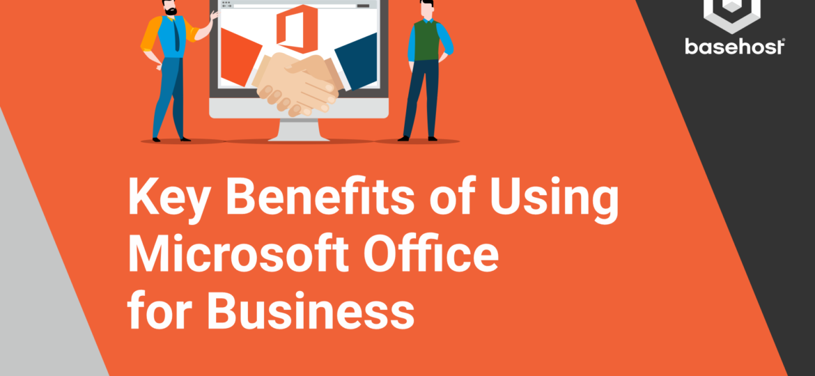 BH Blog 2021 Key Benefits Using MS Office