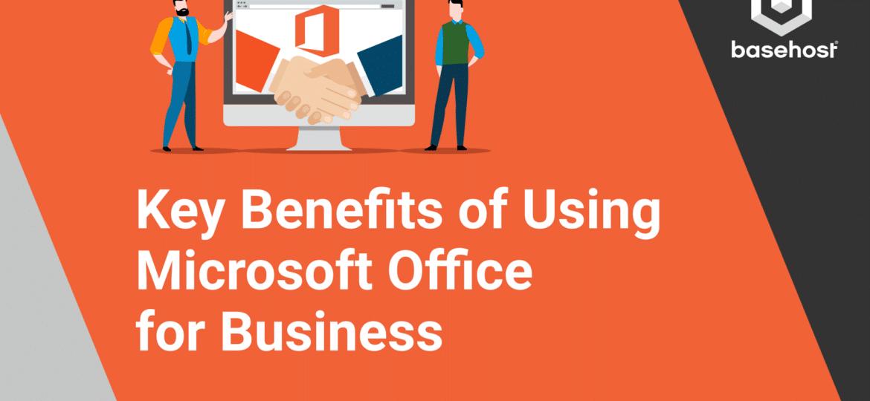BH Blog 2021 Key Benefits Using MS Office